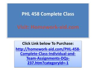 PHL 458 Complete Class