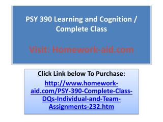 PSY 390 Learning and Cognition / Complete Class