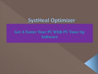 SystHeal Optimizer - Get Faster PC With PC Tune up Software