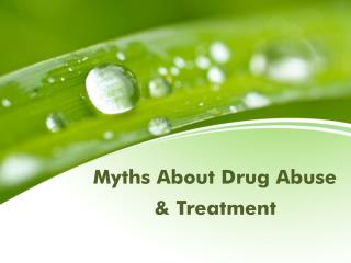 Myth About Drug Abuse and Treatment