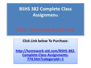 BSHS 382 Complete Class As