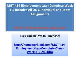 MGT 434 (Employment Law) Complete Week 1-5 Includes All DQs,