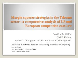 Margin squeeze strategies in the Telecom sector : a comparative analysis of US and European competition case-law