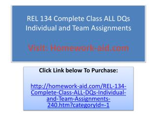 REL 134 Complete Class ALL DQs Individual and Team Assignmen