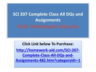 SCI 207 Complete Class All DQs and Assignments