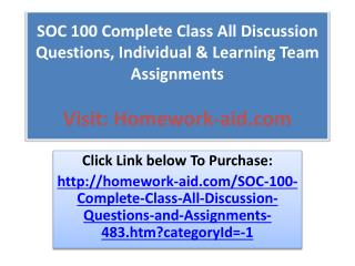 SOC 100 Complete Class All Discussion Questions, Individual