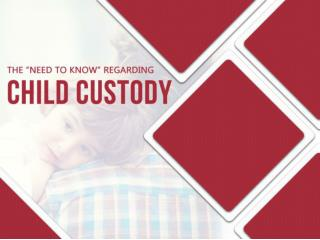 "The ""Need-to-Know"" Regarding Child Custody"