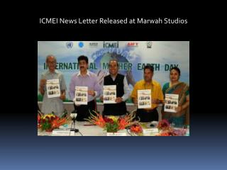 ICMEI News Letter Released at Marwah Studios