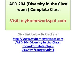 AED 204 (Diversity in the Class room ) Complete Class
