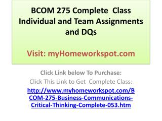 BCOM 275 Complete  Class  Individual and Team Assignments an
