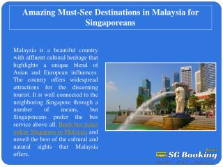 Amazing Must-See Destinations in Malaysia for Singaporeans