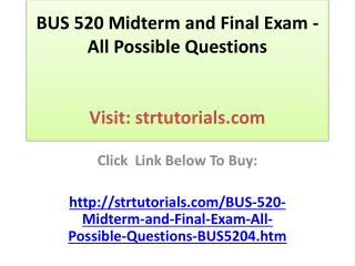 BUS 520 Midterm and Final Exam - All Possible Questions