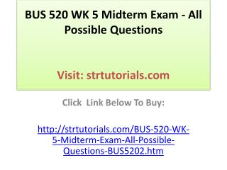 BUS 520 WK 5 Midterm Exam - All Possible Questions