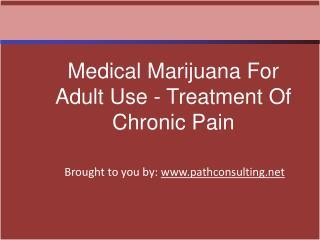 Medical Marijuana For Adult Use - Treatment Of Chronic Pain
