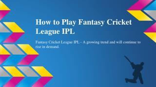 How to play fantasy cricket league IPL?