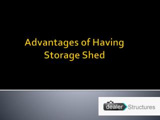 Advantages of having storage shed