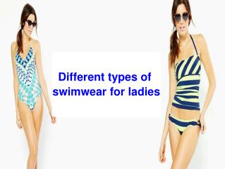 Different types of swimwear for ladies