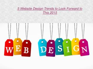 5 Website Design Trends to Look Forward to This 2015