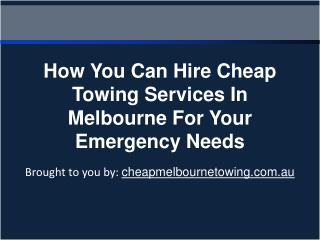 How You Can Hire Cheap Towing Services In Melbourne For Your
