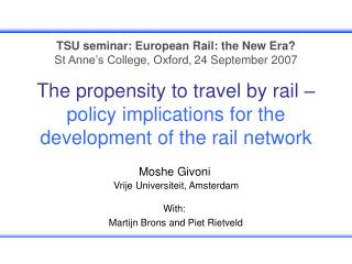 The propensity to travel by rail –  policy implications for the development of the rail network
