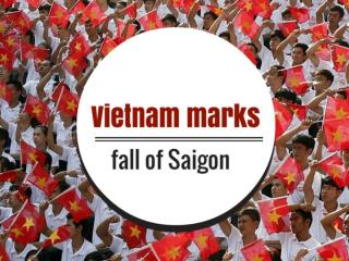 Vietnam marks fall of Saigon