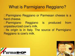 What is the use of Parmigiano Reggiano?