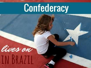 Confederacy lives on in Brazil
