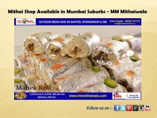 Mithai Shop Available in Mumbai Suburbs - MM Mithaiwala