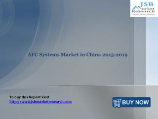 JSB Market Research: AFC Systems Market in China 2015-2019