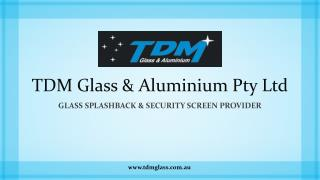 TDM Glass & Aluminium Pty Ltd