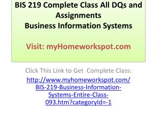 BIS 219 Complete Class All DQs and Assignments Business Info