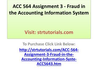 ACC 564 Assignment 3 - Fraud in the Accounting Information S