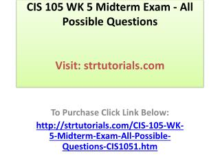 CIS 105 WK 5 Midterm Exam - All Possible Questions
