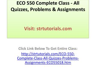 ECO 550 Complete Class - All Quizzes, Problems & Assignments