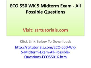ECO 550 WK 5 Midterm Exam - All Possible Questions