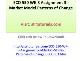 ECO 550 WK 8 Assignment 3 - Market Model Patterns of Change