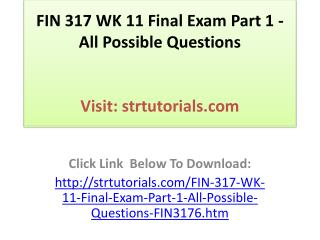 FIN 317 WK 11 Final Exam Part 1 - All Possible Questions
