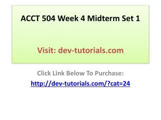 ACCT 504 Week 4 Midterm Set 1