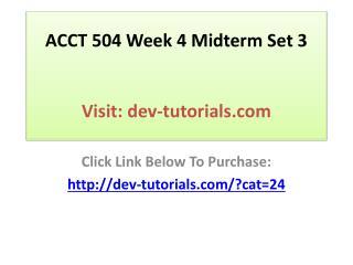 ACCT 504 Week 4 Midterm Set 2