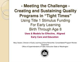 "- Meeting  the Challenge - Creating and Sustaining Quality Programs in ""Tight Times""  Using  Title 1 Stimulus Fundin"