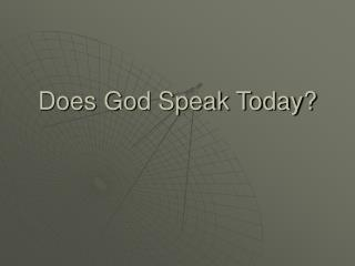 Does God Speak Today?