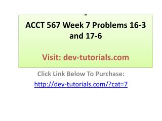 ACCT 567 Week 7 Problems 16-3 and 17-6 Click Link Below To