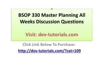 BSOP 330 Master Planning All Weeks Discussion Questions