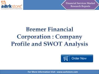 Aarkstore - Bremer Financial Corporation : Company Profile