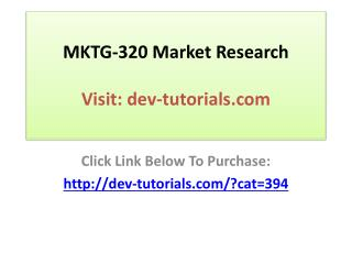 MKTG-320 Market Research - Complete Course / Devry / Graded