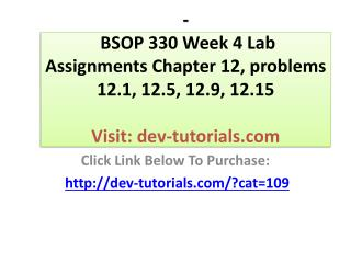 BSOP 330 Week 4 Lab Assignments Chapter 12, problems 12.1, 1