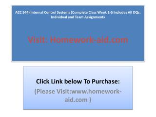 ACC 544 (Internal Control Systems )Complete Class Week 1-5 I