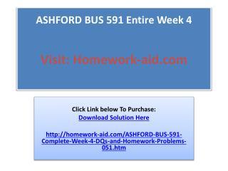ASHFORD BUS 591 Entire Week 4