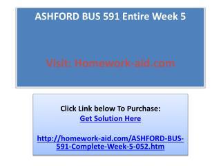 ASHFORD BUS 591 Entire Week 5