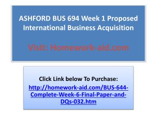ASHFORD BUS 694 Week 1 Proposed International Business Acqui